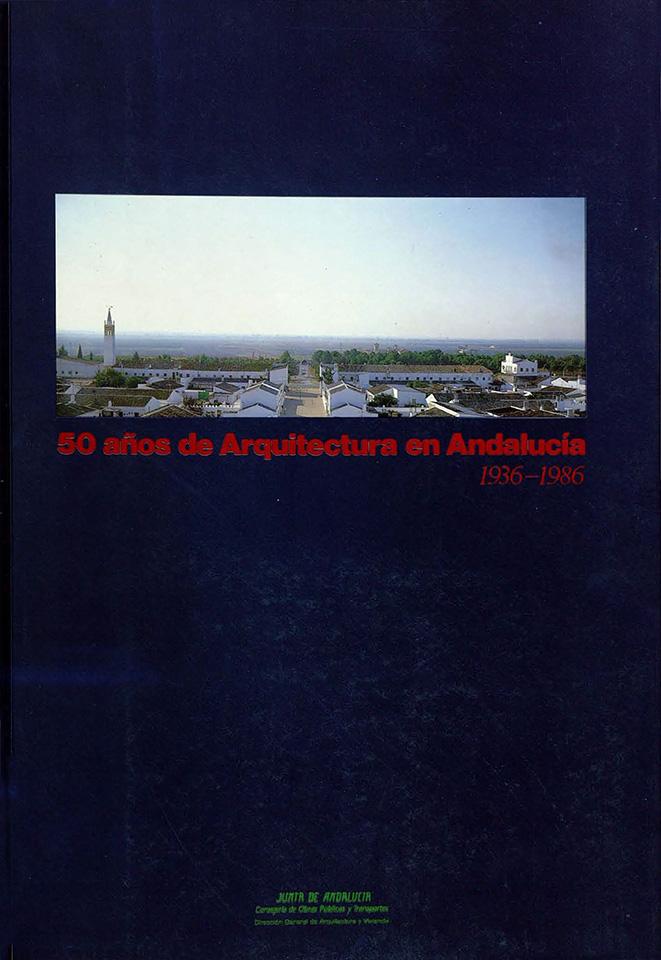 50AÑOSDEARQUITECTURAENANDALUCIA1936-1986