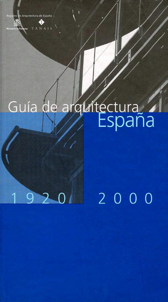 GUÍA DE ARQUITECTURA. ESPAÑA 1920-2000
